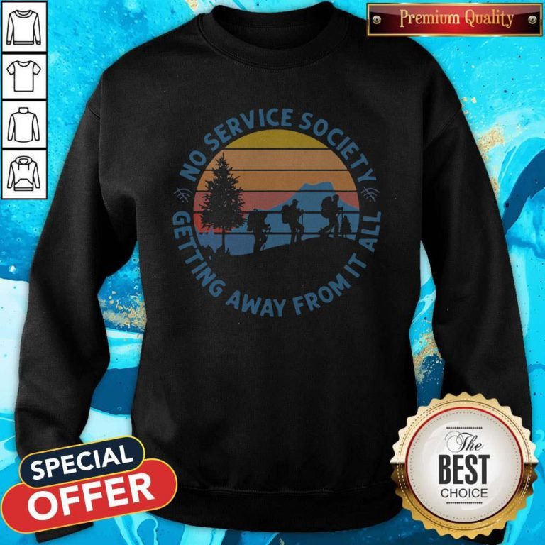 Pretty No Service Society Getting Away From It All Vintage Sweatshirt