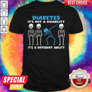 Pro Skeleton Diabetes It's Not A Disability It's A Different Ability Halloween Shirt
