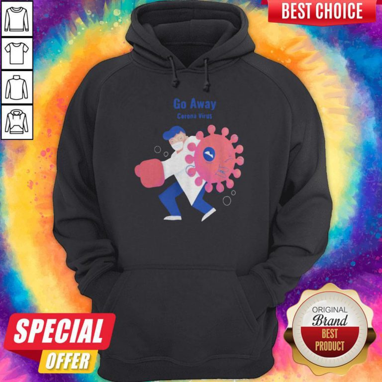 Sweet Doctor I Want Go Away Corona Virus Hoodie