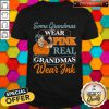 Top Some Grandmas Wear Pink Real Grandmas Wear Ink Shirt