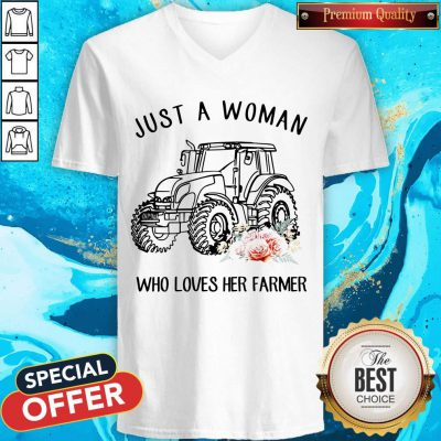 Top Tractor Just A Woman Who Loves Her Farmer V-neck