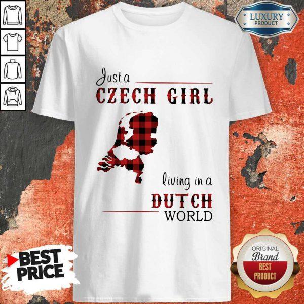 Wonderful Just A Czech Girl Living In A Dutch World Shirt