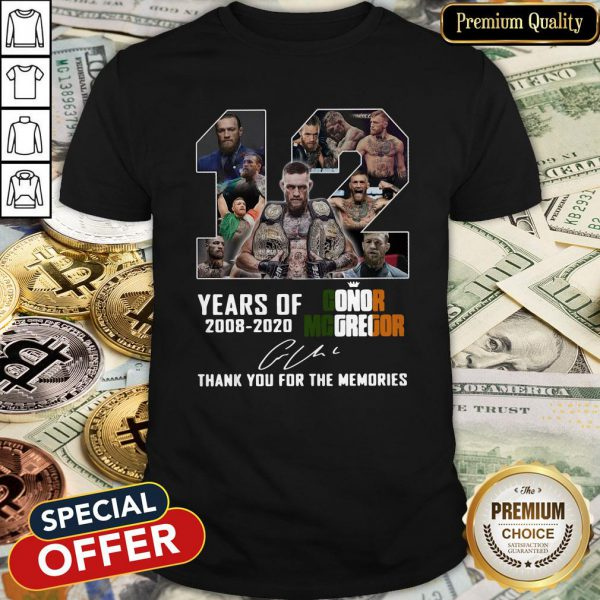 12 Years Of Conor Mcgregor 2008-2020 Thank You For The Memories Signature Shirt