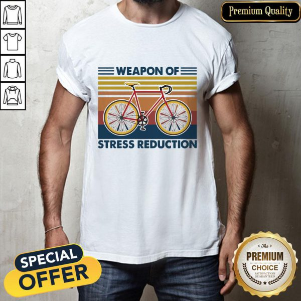 Bicycle Weapon Of Stress Reduction Vintage Shirt