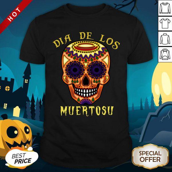 Dia De Los Muertos Day Of The Dead Sugar Skull Shirt