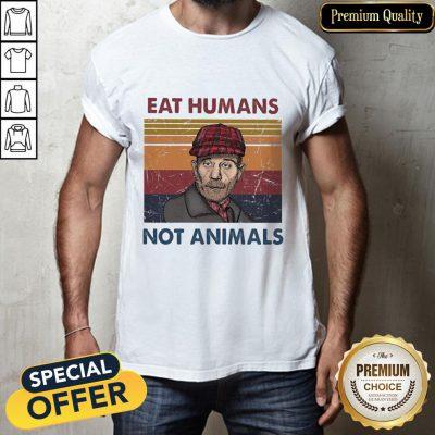 Eat Humans Not Animals Vintage Shirt