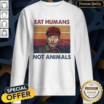 Eat Humans Not Animals Vintage SweatShirt