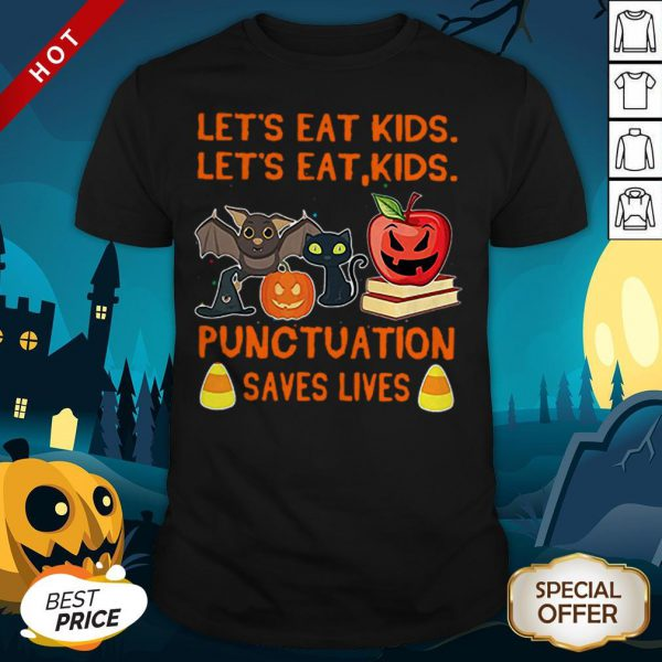 Halloween Let's Eat Kids Let's Eat Kids Punctuation Saves Lives Shirt