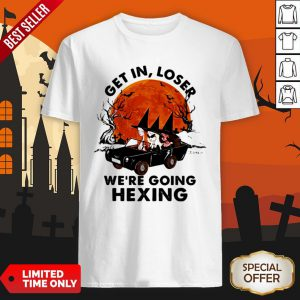 Halloween Witches Get In Loser We're Going Hexing Sunset Shirt