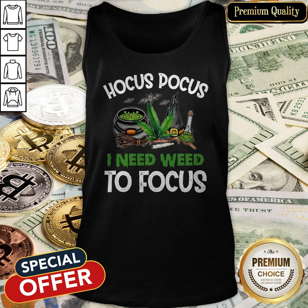 Hocus Pocus I Need Weed To Focus Tank Top