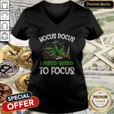Hocus Pocus I Need Weed To Focus V-neck