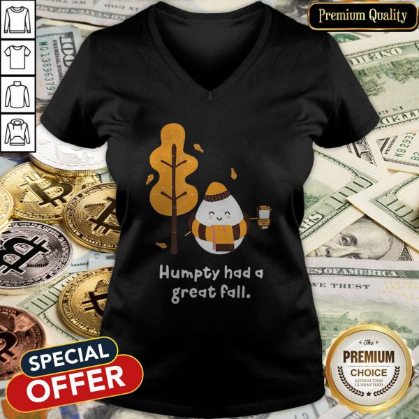 Humpty Had A Great Fall V-neck