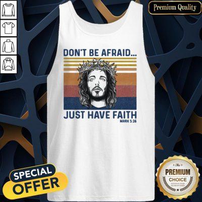 Jesus Dont Be Afraid Just Have Faith Mark 536 Vintage Retro Tank Top