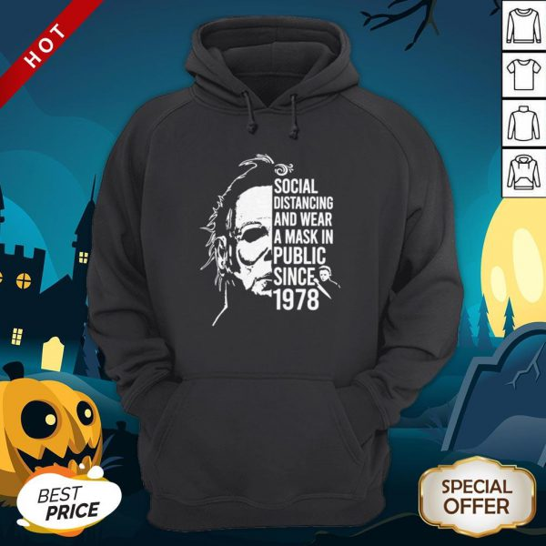 Michael Myers Halloween Social Distancing And Wear A Mask In Public Since 1978 Hoodie