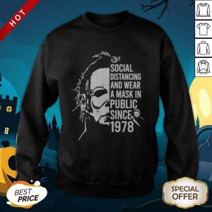 Michael Myers Halloween Social Distancing And Wear A Mask In Public Since 1978 SweatShirt