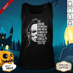 Michael Myers Halloween Social Distancing And Wear A Mask In Public Since 1978 Tank Top