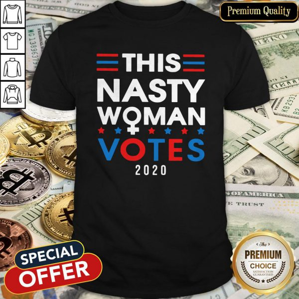 This Nasty Woman Votes 2020 Shirt