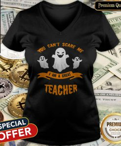 You Can't Scare Me I Am A Great Teacher Halloween V-neck