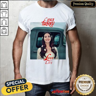Awesome Lana Del Rey Lust For Life Shirt- Design By Refinetee.com