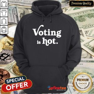 Awesome Voting Is Hot Classic Hoodie- Design By Refinetee.com