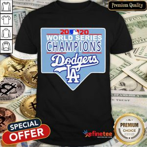 Funny Team LA Dodgers 2020 World Series Champions Shirt- Design By Refinetee.com