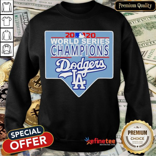 Funny Team LA Dodgers 2020 World Series Champions Sweatshirt - Design By Refinetee.com