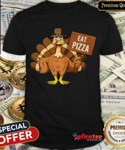 Good Turkey Eat Pizza Thanksgiving 2020 Funny Shirt- Design By Refinetee.com