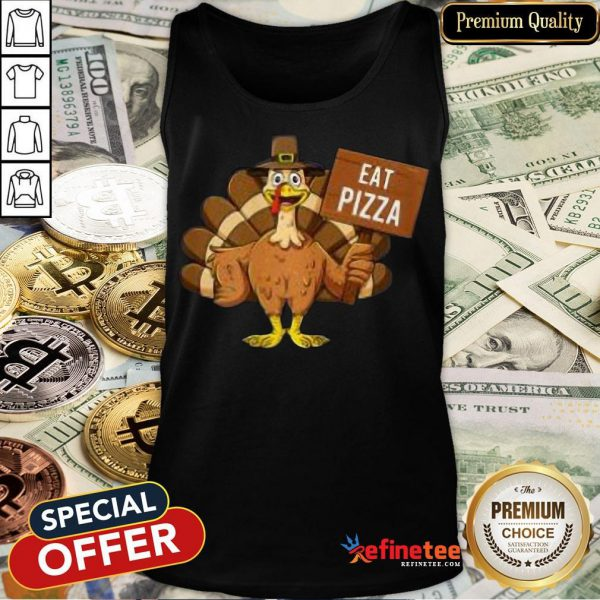 Good Turkey Eat Pizza Thanksgiving 2020 Funny Tank Top- Design By Refinetee.com