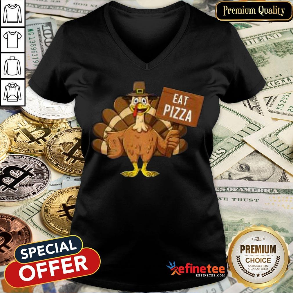 Good Turkey Eat Pizza Thanksgiving 2020 Funny V-neck- Design By Refinetee.com