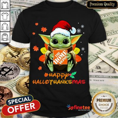 Happy Baby Yoda Hug The Home Depot Happy Hallothanksmas Shirt- Design By Refinetee.com