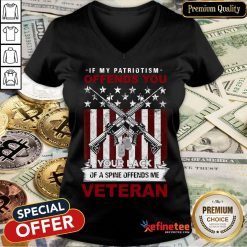 Hot If My Patriotism Offends You Proud American Veteran Gift V-neck- Design By Refinetee.com