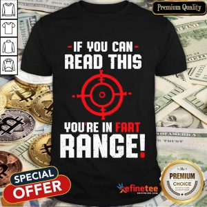 Hot If You Can Read This Youre In Fart Range Shirt Fun Vintage Shirt- Design By Refinetee.com
