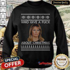 Melania Trump Who Gives A Fuck About Christmas Sweatshirt