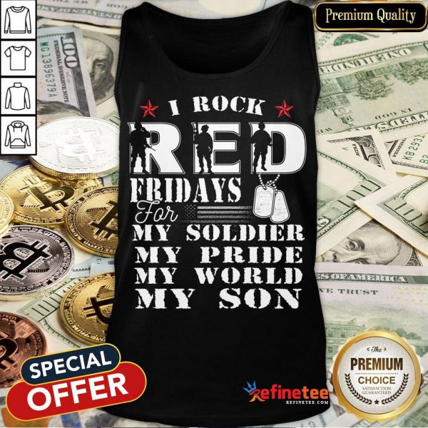 Nice I Rock Red Feidays For My Soldier My Pride My World My Son Tank Top- Design By Refinetee.com