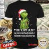 Official Grinch You Can Just Supercalifuckilistic Kiss My Ass Audacious Shirt- Design By Refinetee.com