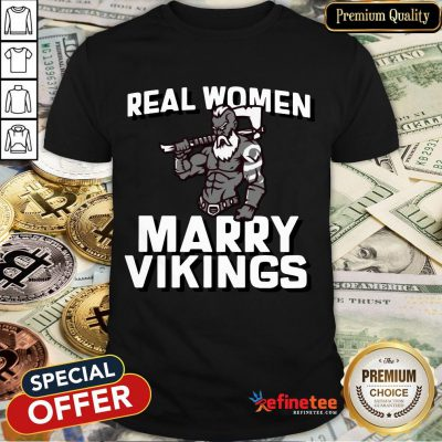 Official Real Women Marry Vikings Shirt