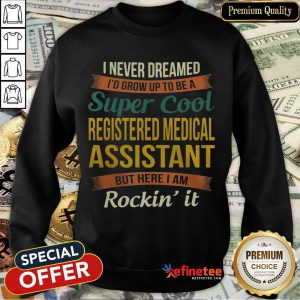 Official Registered Medical Assistant Sweatshirt- Design By Refinetee.com