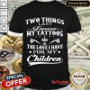 Official Two Things Last Forever My Tattoos The Love I Have For My Children Shirt