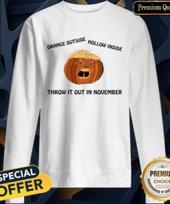 Orange Outside Hollow Inside Trumpkin Throw It Out In November SweatShirt