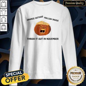 Orange Outside Hollow Inside Trumpkin Throw It Out In November SweatShirt