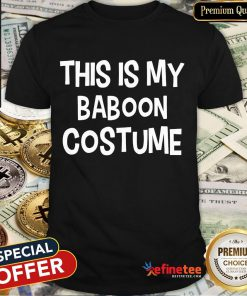 Pretty This Is My Baboon Costume Halloween Simple Costume Shirt-Design By Refinetee.com