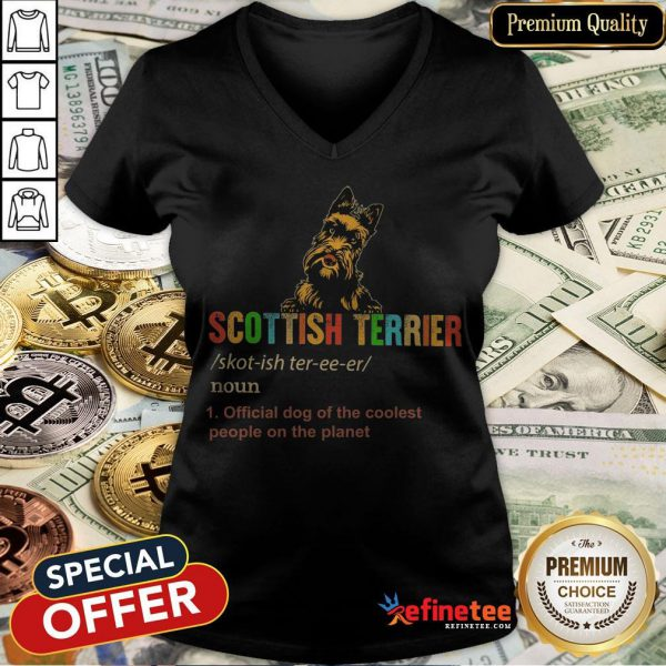 Scottish Terrier Official Dog Of The Coolest People The Planet V-neck