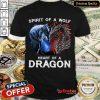 Spirit Of A Wolf Heart Of A Dragon Shirt