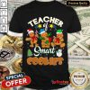 Teacher Of Smart Cookies Christmas Shirt