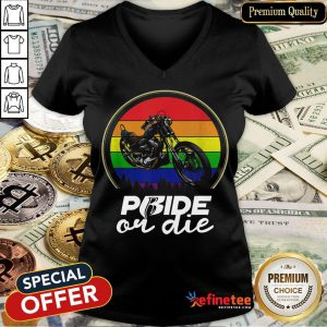 Top Gay Pride Or Die Vintage V-neck- Design By Refinetee.com