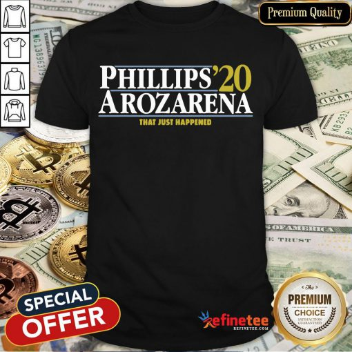 Top Phillips Arozarena 2020 That Just Happened Shirt- Design By Refinetee.com