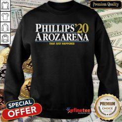 Top Phillips Arozarena 2020 That Just Happened Sweatshirt- Design By Refinetee.com