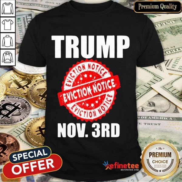 Trump Eviction Notice 2020 Election Day Shirt