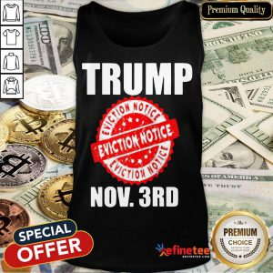 Trump Eviction Notice 2020 Election Day Tank Top