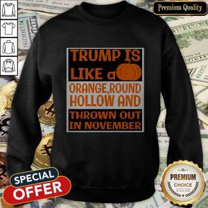 Trump Is Like A Pumpkin-Orange Round Hollow Anti Trump Halloween SweatShirt